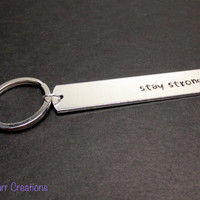 Stay Strong Keychain, Hand Stamped Aluminum Key Chain, Recovery Accessory