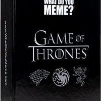 What Do You Meme? Game of Thrones Expansion Pack A Meme Party Game For Friends FREE US SHIPPING