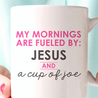 Mornings Fueled by Jesus & Joe Coffee Mug