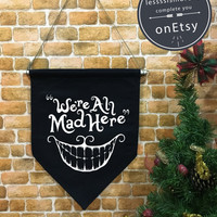 Halloween baner flag, We're All Mad Here flag, Halloween Decor, Halloween banner, jack o lantern,wall hanging decoration funny gifts