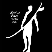 Surfer Dude decal When in Doubt Paddle Out Car Decal Auto Vehicle Window decal Sticker Surfer Guy Decal vinyl decal