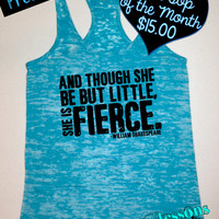 Tank Top of the Month. And Though She Be But Little She is Fierce. Motivational Workout Clothes. Fitness Tank. Gym Tank. Free Shipping USA