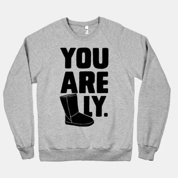 You are UGGly