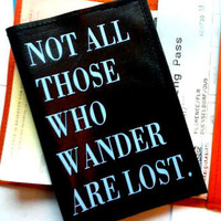 Leather Passport Cover -Not All Those Who Wander Are Lost