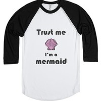 Trust me I'm a mermaid-Unisex White/Black T-Shirt