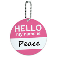 Peace Hello My Name Is Round ID Card Luggage Tag