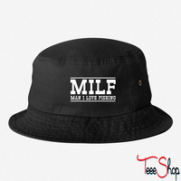 MILF. Man I love fishing bucket hat