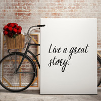 """Motivational poster """"Live a great story"""" Typographic print Wall decor Home art Inspirational quote Instant Download Gift idea Room poster"""
