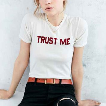 Truly Madly Deeply Trust Me Tee