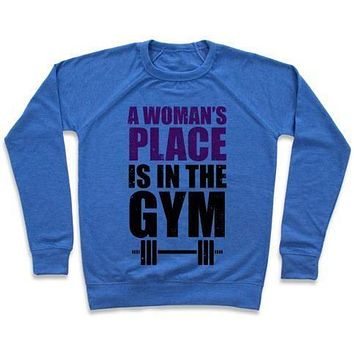 A WOMAN'S PLACE IS IN THE GYM CREWNECK SWEATSHIRT