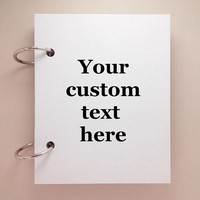 Custom journal, notebook, sketchbook, diary, jotter, ring binder, blank notepad, typography, customized, white journal, your custom text