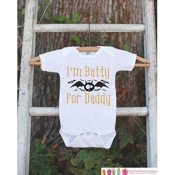 Kids Halloween Shirt - I'm Batty For Daddy - Funny Halloween Tshirt or Onepiece - Baby Boy or Baby Girl Halloween Outfit - Halloween Costume