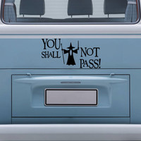 "Lord of the Rings Gandalf ""You shall not pass"" - Vinyl Wall Decal or car Bumper sticker LOTR"