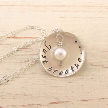 Just Breathe Necklace, Sterling Silver Hand Stamped with Cultured Pearl, Uplifting and Inspirational Jewelry, Encouragement and Affirmation