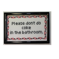 FINISHED Please don't do coke in the bathroom cross stitch design / no coke in the bathroom sign