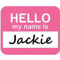 Jackie Hello My Name Is Mouse Pad
