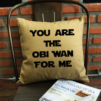 SALE !! Star Wars Pillow Cover, You're The Obi Wan For Me, Boyfriend Gift, Geeky Anniversary Yoda Pillow cotton canvas  Pillow Cover Gift