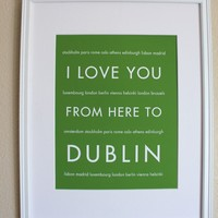 I Love You From Here To Dublin Travel Wall Art by hopskipjumppaper
