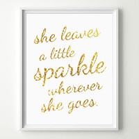 Baby Girl Nursery Decor - She Leaves a little Sparkle wherever she goes - Gold Nursery Wall Art - Baby Girl Quotes - Cute Nursery Prints