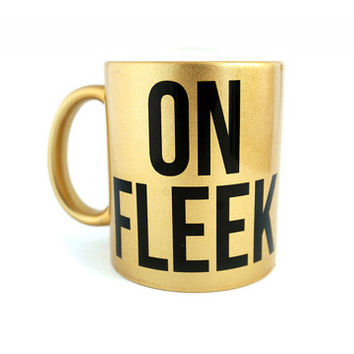 Gold On Fleek Beyonce Humor Coffee Mug High Fashion Fashionista Contour Eyebrow