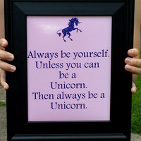 Always Be A Unicorn Typongraphy Print. Unicorn 8x10 Art Print.