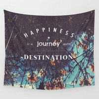Happiness is a journey not a destination Wall Tapestry by Jennpenn