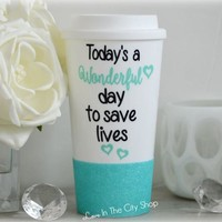 Save Lives - You're My Person Travel Mug