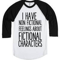 I HAVE NON FICTIONAL FEELINGS ABOUT FICTIONAL CHARACTERS