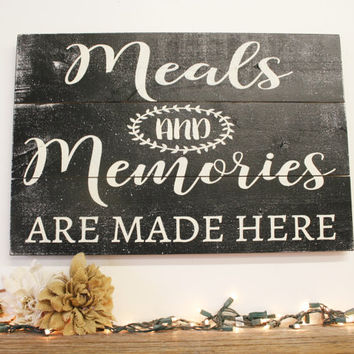 Meals And Memories Are Made Here Pallet Sign Kitchen Sign Dining Room Sign Primitive Wood Wall Decor Distressed Wedding Gift Housewarming