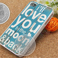 I'll love you to the moon and back - iPhone 4/4s/5/5S/5C Case - Samsung Galaxy S2/S3/S4 Case - Black or White