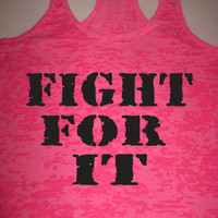 FIGHT FOR IT Womens Motivational Fitness Gym Bootcamp Kickboxing Running Burnout Tank Top