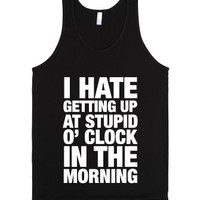 Funny 'I hate getting up at stupid o'clock in the morning'