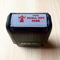 """""""YOU SHALL NOT PASS"""" Self-Inking Stamp"""