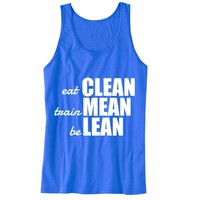 Eat Clean, Train Mean, be Lean Unisex Tank Top - For Gym Time - Great Motivation