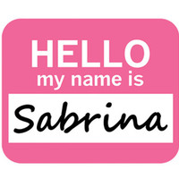 Sabrina Hello My Name Is Mouse Pad