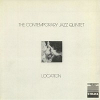 The Contemporary Jazz Quintet – Location LP