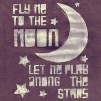 Fly Me To The Moon by Frank Sinatra - 4x6 inch Matte Photographic Lyrical Print