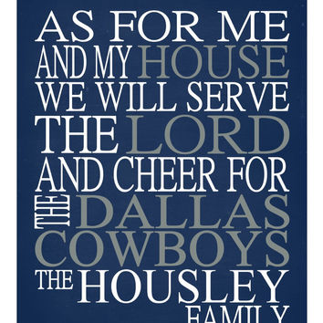 As For Me And My House We Will Serve The Lord And Cheer for The Dallas Cowboys personalized Christian sports art print - multiple sizes