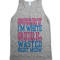Sorry I'm White Girl Wasted Right Meow (Tank)-Athletic Grey Tank