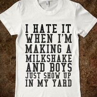 I HATE IT WHEN I'M MAKING A MILKSHAKE