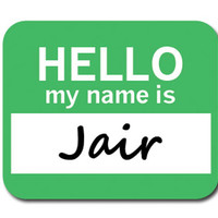 Jair Hello My Name Is Mouse Pad