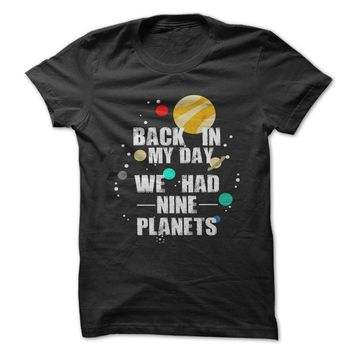 Nine Planets In My Day T-Shirt