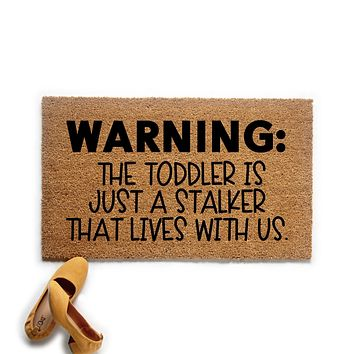 Toddler is a Stalker Doormat