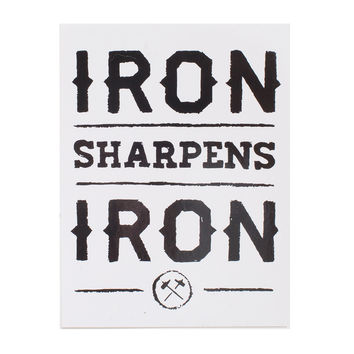 Iron Sharpens Iron White Sticker