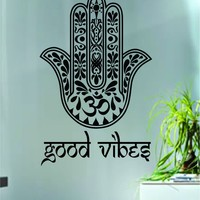 Good Vibes Hamsa Hand Version 1 Decal Sticker Wall Vinyl Art Blessings Power Strength Om