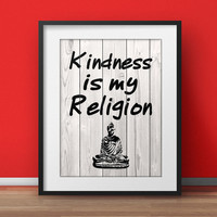 """Buddhist Art, """"Kindness is my religion"""", motivational poster, Spiritual wall art, Wisdom Poster, Life quote, Yoga Office, Words of wisdom"""