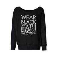 Wear Black Eat Pizza Wideneck Sweatshirt
