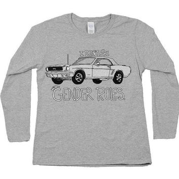 I Don't Roll With Gender Rolls -- Women's Long-Sleeve