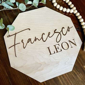 First + Middle Engraved Octagon Wood Name Sign