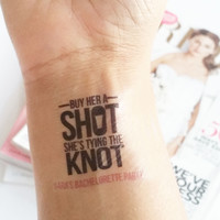 Temp Tattoo - Buy Her a Shot She's Tying the Knot
